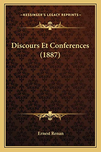Discours Et Conferences (1887) (French Edition) (9781168127563) by Ernest Renan