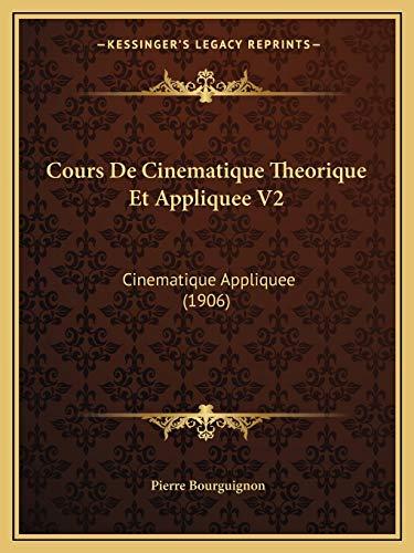 9781168129239: Cours De Cinematique Theorique Et Appliquee V2: Cinematique Appliquee (1906) (French Edition)