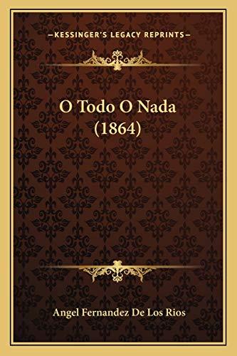 9781168129574: O Todo O Nada (1864) (French Edition)