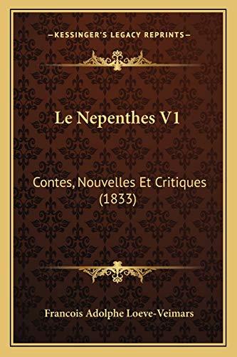 9781168130037: Le Nepenthes V1: Contes, Nouvelles Et Critiques (1833) (French Edition)