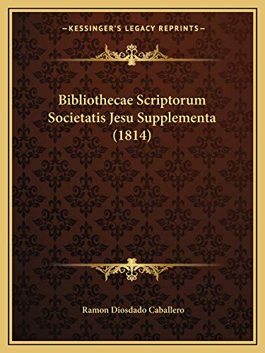 9781168131119: Bibliothecae Scriptorum Societatis Jesu Supplementa (1814)