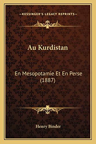 9781168135605: Au Kurdistan: En Mesopotamie Et En Perse (1887) (French Edition)