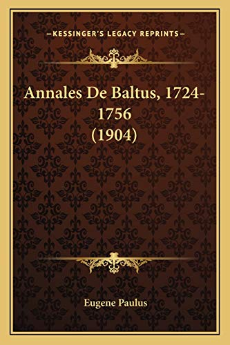 9781168136374: Annales De Baltus, 1724-1756 (1904) (French Edition)