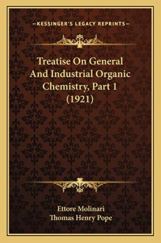 9781168137203: Treatise On General And Industrial Organic Chemistry, Part 1 (1921)