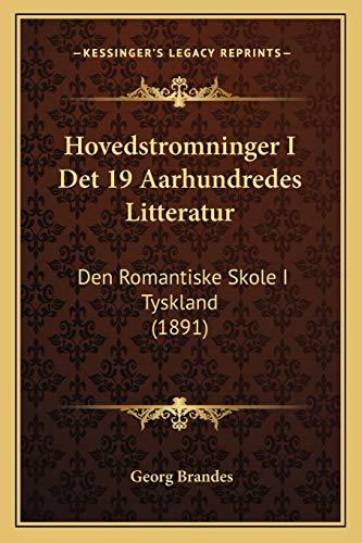 9781168142146: Hovedstromninger I Det 19 Aarhundredes Litteratur: Den Romantiske Skole I Tyskland (1891) (Danish Edition)