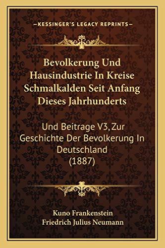 9781168146366: Bevolkerung Und Hausindustrie in Kreise Schmalkalden Seit Anfang Dieses Jahrhunderts: Und Beitrage V3, Zur Geschichte Der Bevolkerung in Deutschland (1887)
