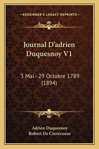 9781168148193: Journal D'adrien Duquesnoy V1: 3 Mai - 29 Octobre 1789 (1894) (French Edition)