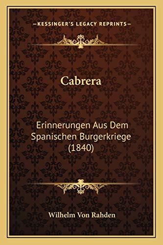 9781168148858: Cabrera: Erinnerungen Aus Dem Spanischen Burgerkriege (1840) (German Edition)