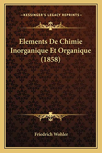 9781168153616: Elements De Chimie Inorganique Et Organique (1858) (French Edition)