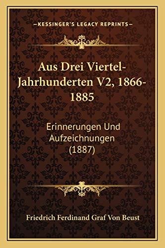 9781168153630: Aus Drei Viertel-Jahrhunderten V2, 1866-1885: Erinnerungen Und Aufzeichnungen (1887)