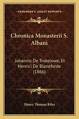 9781168155535: Chronica Monasterii S. Albani: Johannis De Trokelowe, Et Henrici De Blaneforde (1866) (Latin Edition)