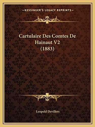 Cartulaire des Comtes de Hainaut V2 by Leopold Devillers 2010 Paperback - Leopold Devillers