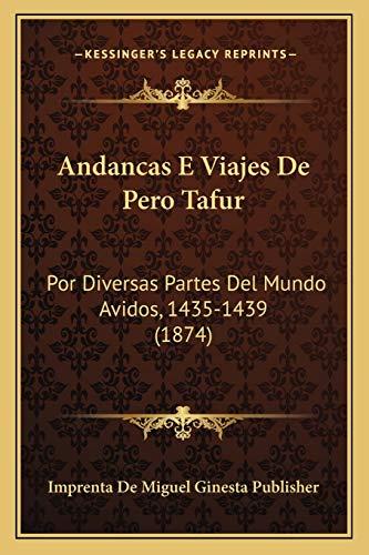 9781168158833: Andancas E Viajes de Pero Tafur: Por Diversas Partes del Mundo Avidos, 1435-1439 (1874)