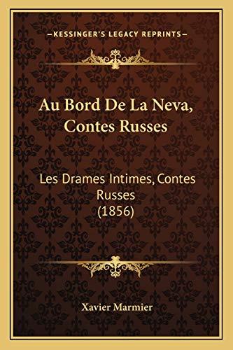 9781168158970: Au Bord de La Neva, Contes Russes: Les Drames Intimes, Contes Russes (1856)