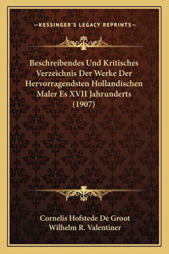 9781168160461: Beschreibendes Und Kritisches Verzeichnis Der Werke Der Hervorragendsten Hollandischen Maler Es XVII Jahrunderts (1907) (German Edition)