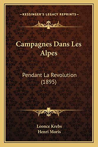 9781168162106: Campagnes Dans Les Alpes: Pendant La Revolution (1895) (French Edition)