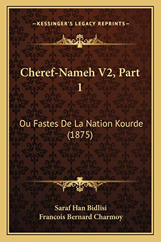 9781168162984: Cheref-Nameh V2, Part 1: Ou Fastes de La Nation Kourde (1875)