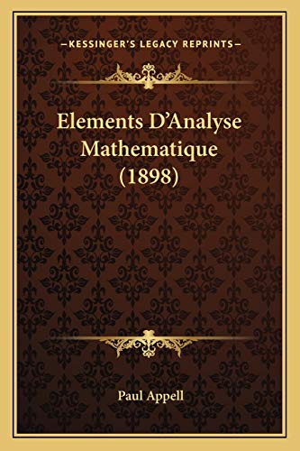 9781168163981: Elements D'Analyse Mathematique (1898) (French Edition)