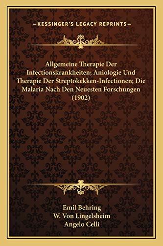 9781168165794: Allgemeine Therapie Der Infectionskrankheiten; Aniologie Und Therapie Der Streptokekken-Infectionen; Die Malaria Nach Den Neuesten Forschungen (1902)