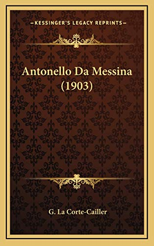 9781168172525: Antonello Da Messina (1903) (Italian Edition)