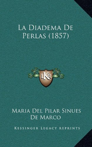 9781168172938: La Diadema De Perlas (1857) (Spanish Edition)