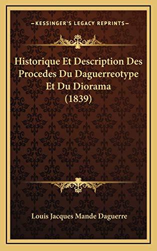 9781168176448: Historique Et Description Des Procedes Du Daguerreotype Et Du Diorama (1839) (French Edition)