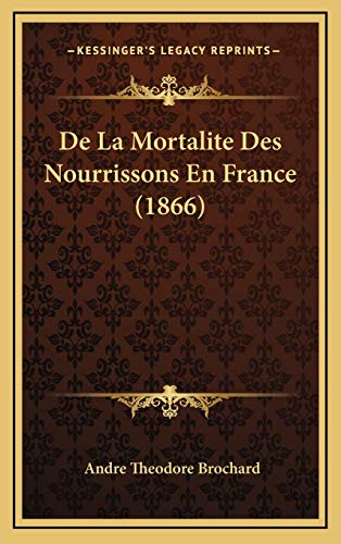 9781168178213: De La Mortalite Des Nourrissons En France (1866) (French Edition)