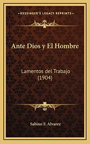 9781168178589: Ante Dios y El Hombre: Lamentos del Trabajo (1904) (Spanish Edition)