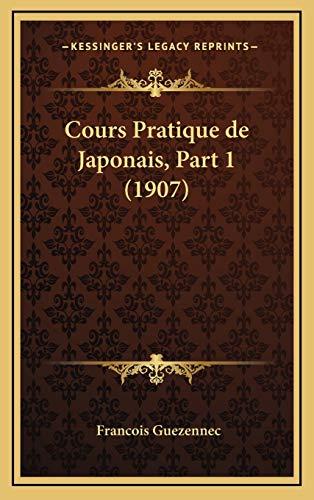 9781168178787: Cours Pratique de Japonais, Part 1 (1907)
