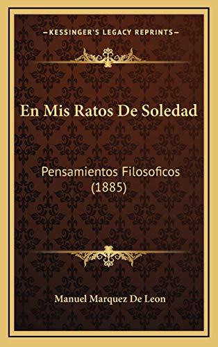 9781168180957: En MIS Ratos de Soledad: Pensamientos Filosoficos (1885)