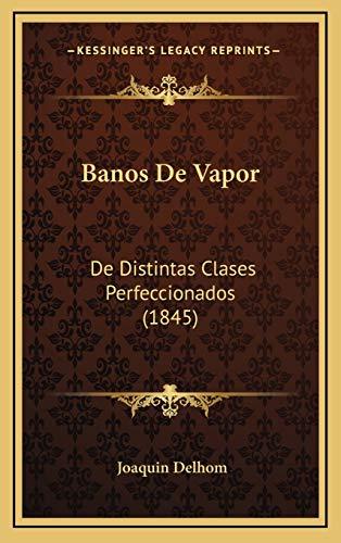 9781168181473: Banos de Vapor: De Distintas Clases Perfeccionados (1845)
