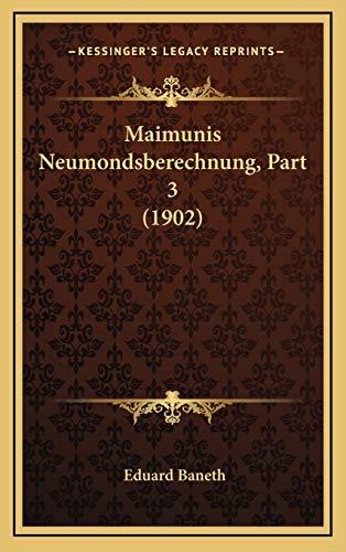 9781168185617: Maimunis Neumondsberechnung, Part 3 (1902) (German Edition)