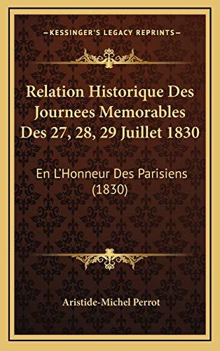 9781168187598: Relation Historique Des Journees Memorables Des 27, 28, 29 Juillet 1830: En L'Honneur Des Parisiens (1830)