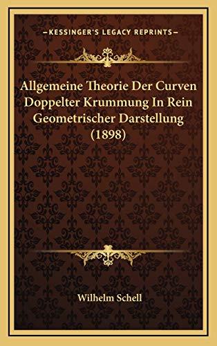 9781168189905: Allgemeine Theorie Der Curven Doppelter Krummung In Rein Geometrischer Darstellung (1898) (German Edition)