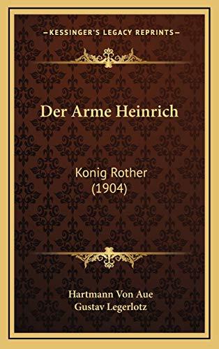 9781168193537: Der Arme Heinrich: Konig Rother (1904)