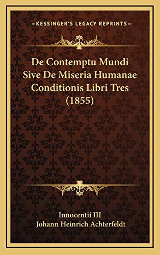 9781168193841: de Contemptu Mundi Sive de Miseria Humanae Conditionis Libri Tres (1855)