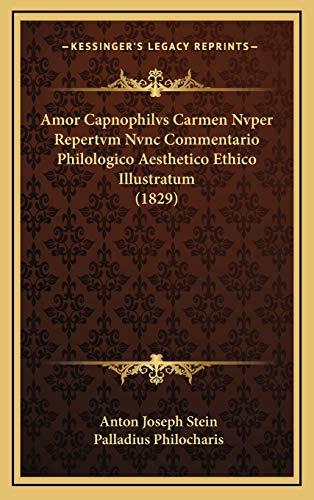 9781168195296: Amor Capnophilvs Carmen Nvper Repertvm Nvnc Commentario Philologico Aesthetico Ethico Illustratum (1829) (Latin Edition)