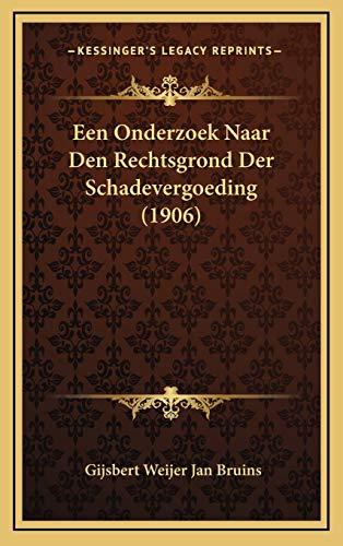 9781168199492: Een Onderzoek Naar Den Rechtsgrond Der Schadevergoeding (1906) (Dutch Edition)