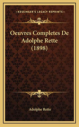9781168199706: Oeuvres Completes De Adolphe Rette (1898) (French Edition)