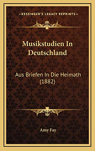 9781168201362: Musikstudien in Deutschland: Aus Briefen in Die Heimath (1882)