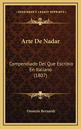 9781168201485: Arte De Nadar: Compendiado Del Que Escribio En Italiano (1807) (Spanish Edition)