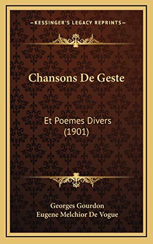 9781168202734: Chansons De Geste: Et Poemes Divers (1901) (French Edition)