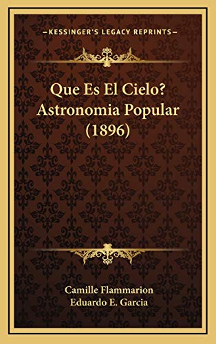9781168204226: Que Es El Cielo? Astronomia Popular (1896) (Spanish Edition)