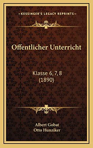 9781168204240: Offentlicher Unterricht: Klasse 6, 7, 8 (1890)