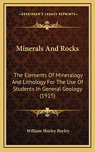 9781168206114: Minerals And Rocks: The Elements Of Mineralogy And Lithology For The Use Of Students In General Geology (1915)
