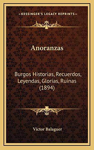 9781168207807: Anoranzas: Burgos Historias, Recuerdos, Leyendas, Glorias, Ruinas (1894)