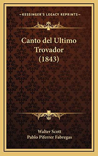 9781168211392: Canto del Ultimo Trovador (1843) (Spanish Edition)