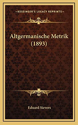 9781168213365: Altgermanische Metrik (1893) (German Edition)