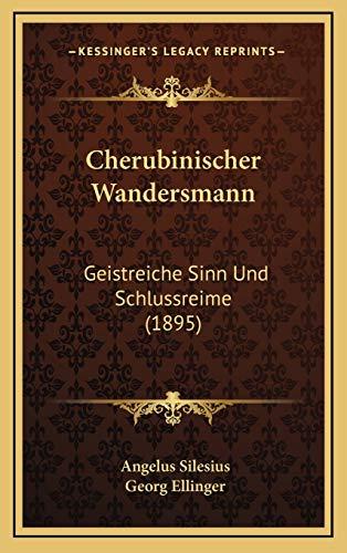9781168213389: Cherubinischer Wandersmann: Geistreiche Sinn Und Schlussreime (1895) (German Edition)