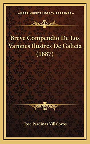 9781168213884: Breve Compendio De Los Varones Ilustres De Galicia (1887) (Spanish Edition)